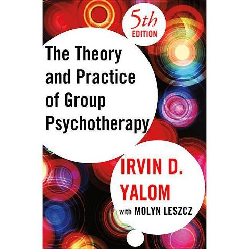 Theory and Practice of Group Psychotherapy - 5 Edition by  Irvin D Yalom & Molyn Leszcz (Hardcover) - image 1 of 1