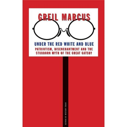 Under the Red White and Blue - by  Greil Marcus (Hardcover) - image 1 of 1