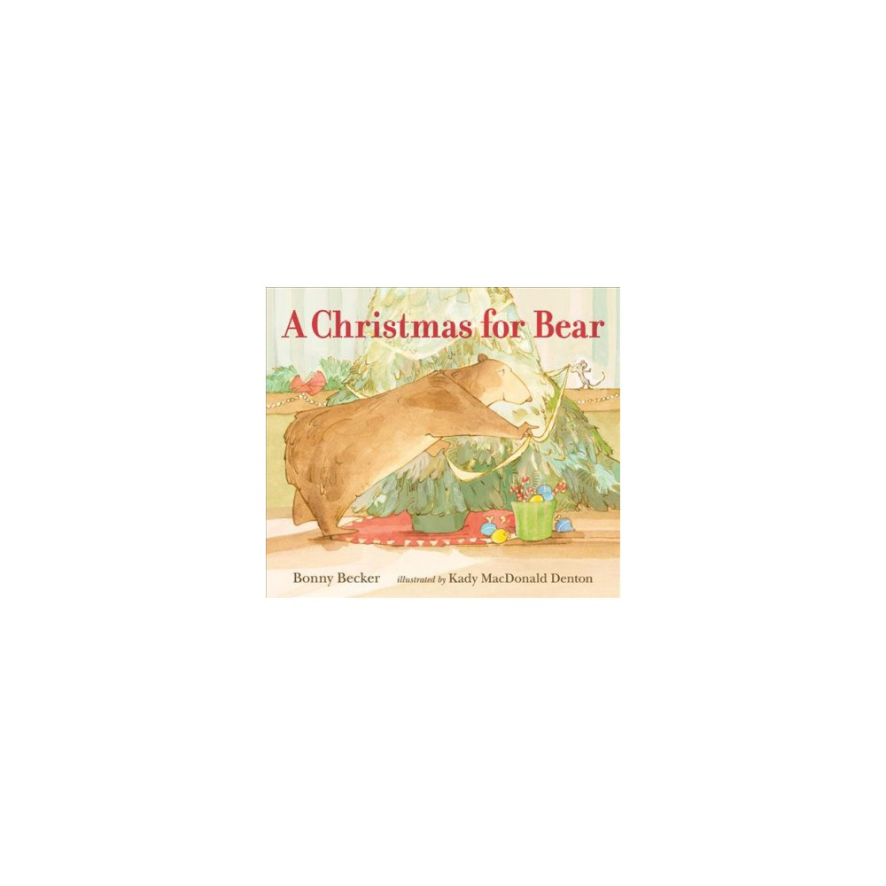 Christmas for Bear - (Bear and Mouse) by Bonny Becker (School And Library)