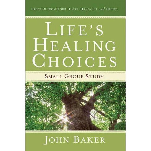 Life's Healing Choices Small Group Study - by  John Baker (Paperback) - image 1 of 1