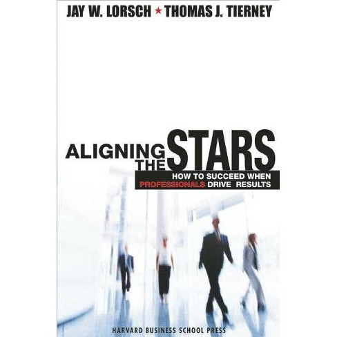 Aligning the Stars - by  Jay W Lorsch & Thomas J Tierney (Hardcover) - image 1 of 1