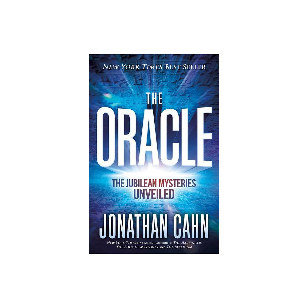 The Oracle - by Jonathan Cahn (Hardcover) New York Times and USA Today Best Seller! Discover the amazing secret of the ages...and the mystery of your life! The Oracle will reveal the mystery behind everything...the past, the present, current events, even what is yet to come! Open the seven doors of revelation--and prepare to be blown away! Jonathan Cahn, author of the New York Times best sellers The Harbinger, The Mystery of the Shemitah, The Book of Mysteries, and The Paradigm, now unveils The Oracle, in which he opens up the Jubilean mysteries and a revelation so big that it lies behind everything from the rise and fall of nations and empires (even America), to the current events of our day, to the future, to end-time prophecy, and much more. Could an ancient prophecy and a mysterious ordinance given in a Middle Eastern desert over three thousand years ago be determining the events of our day? Could some of the most famous people of modern history and current events be secretly linked to this mystery-even a modern president of the United States? Could this ancient revelation pinpoint the events of our times down to the year, month, and day of their occurring? Could a mysterious phenomenon be manifesting on the world stage on an exact timetable determined from ancient times? Could these manifestations have altered-and now be altering-the course of world events? Jonathan Cahn takes the reader on a journey to find the man called the Oracle. One by one each of the Jubilean mysteries will be revealed through the giving of a vision. The Oracle will uncover the mysteries of The Stranger, The Lost City, The Man With the Measuring Line, The Land of Seven Wells, The Birds, The Number of the End, The Man in the Black Robe, The Prophet's Song, The Matrix of Years, The Day of the Lions, The Awakening of the Dragon, and much more. The reader will discover the ancient scrolls that contain the appointed words that have determined the course of world history from the onset of mode