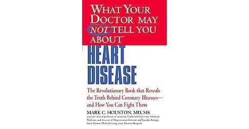 What Your Doctor May Not Tell You About Heart Disease (Original) (Paperback) - image 1 of 1