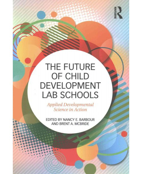 Future of Child Development Lab Schools : Applied Developmental Science in Action (Paperback) - image 1 of 1