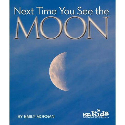 Next Time You See the Moon - by  Emily Morgan (Paperback) - image 1 of 1