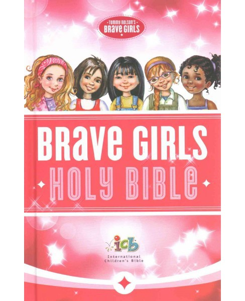 Tommy Nelson's Brave Girls Holy Bible : International Children's Bible (Hardcover) - image 1 of 1
