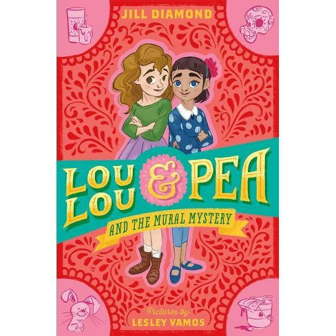 Lou Lou and Pea and the Mural Mystery - by  Jill Diamond (Hardcover) - image 1 of 1
