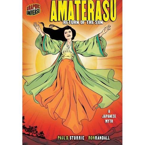 Amaterasu - (Graphic Myths & Legends (Paperback)) by  Paul D Storrie (Paperback) - image 1 of 1