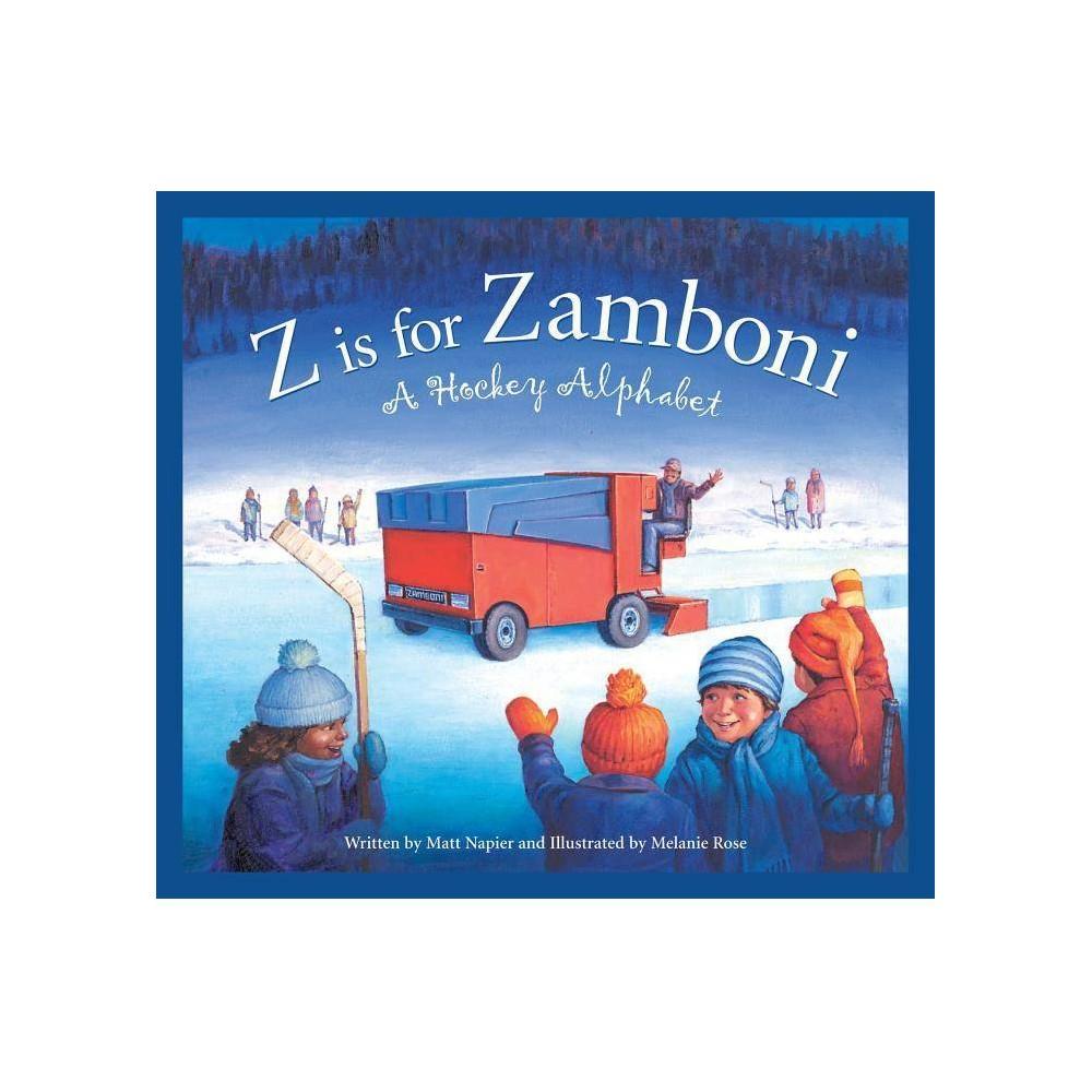 Z Is For Zamboni Sleeping Bear Press Sports Hobbies By Matt Napier Hardcover