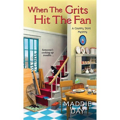 When the Grits Hit the Fan - (Country Store Mystery) by  Maddie Day (Paperback)
