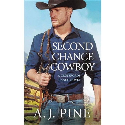 Second Chance Cowboy (Paperback) (A. J. Pine) - image 1 of 1