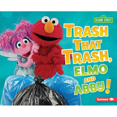 Trash That Trash, Elmo and Abby! - (Go Green with Sesame Street (R)) by  Mary Lindeen (Paperback) - image 1 of 1