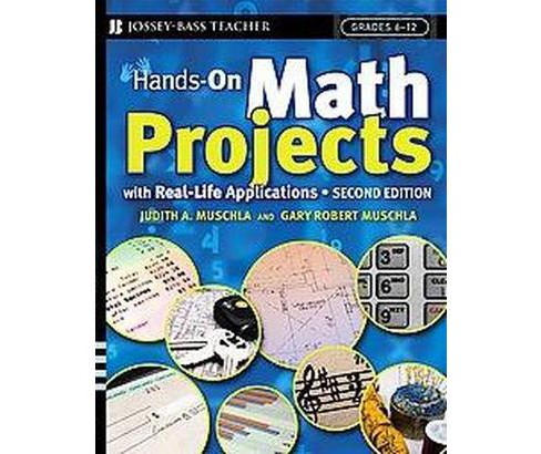 Hands-On Math Projects With Real-life Applications : Grades 6-12 (Paperback) (Judith A. Muschla & Gary - image 1 of 1