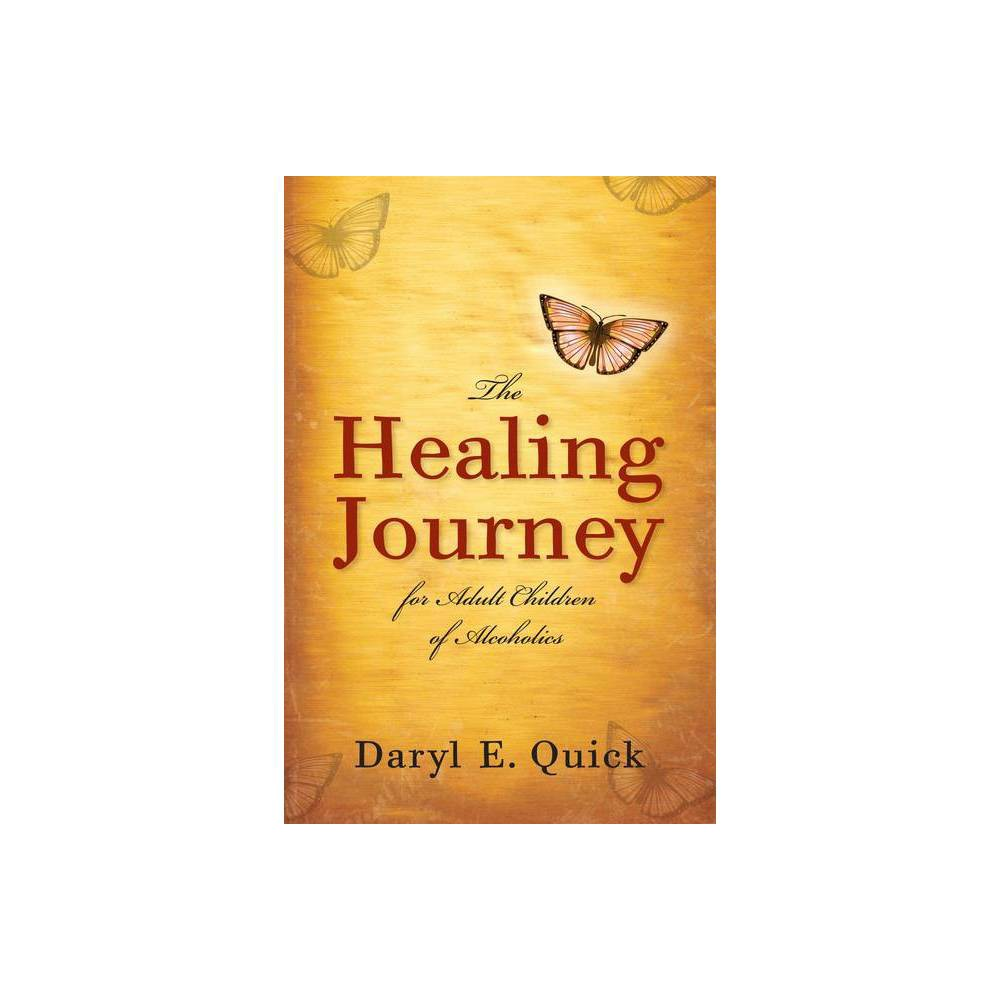 The Healing Journey For Adult Children Of Alcoholics By Daryl E Quick Paperback