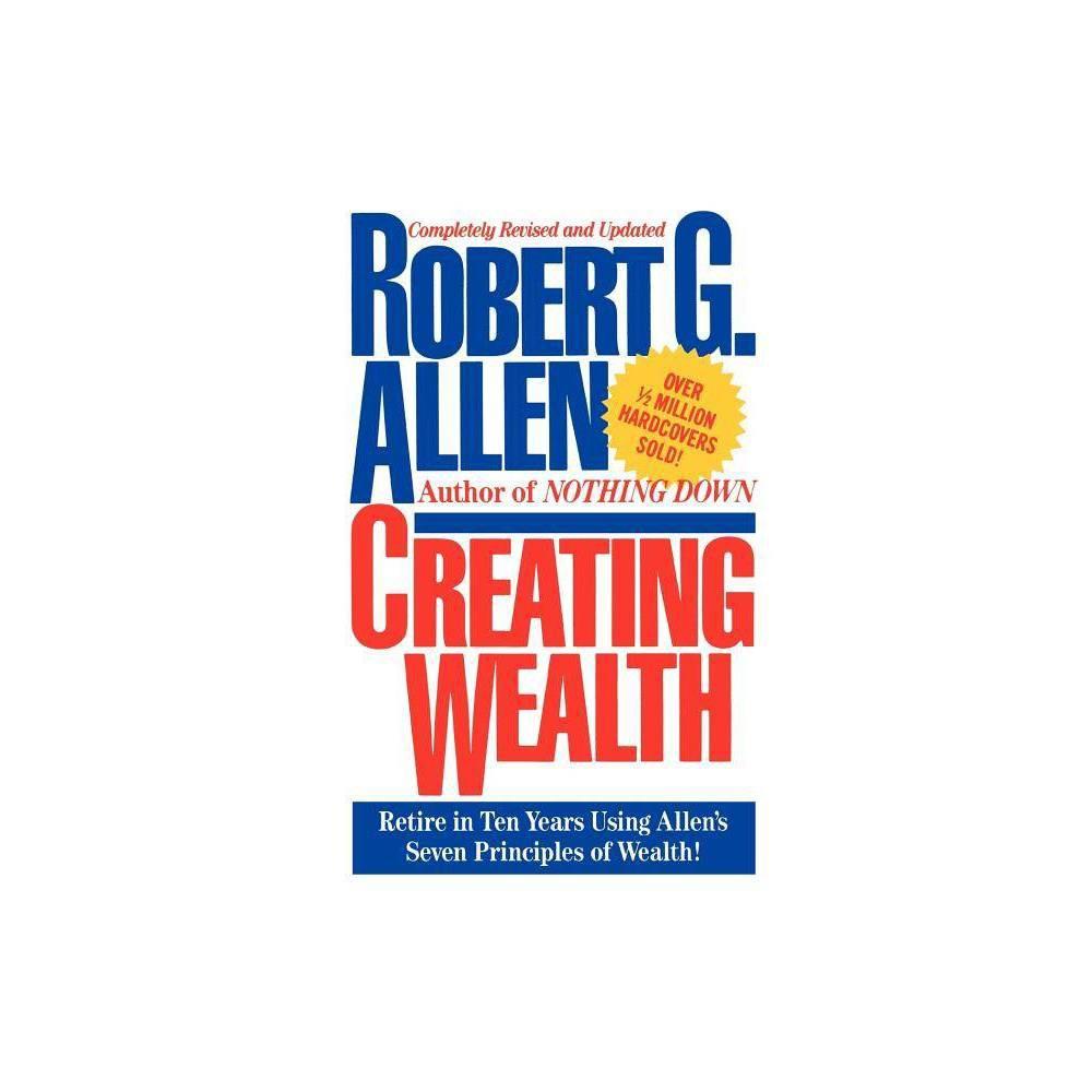 Creating Wealth By Robert G Allen Paperback