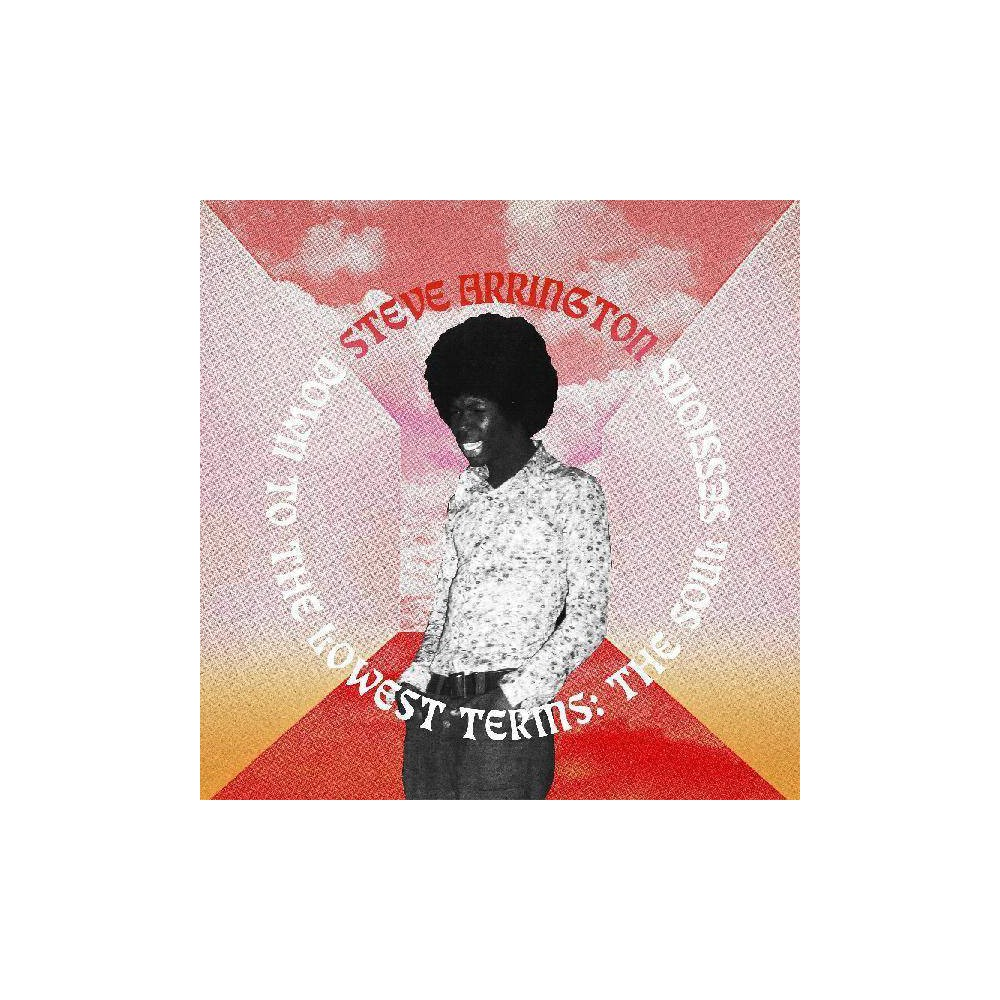 Arrington Steve Down To The Lowest Terms Soul Sessions Cd