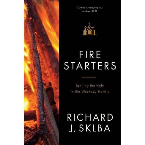 Fire Starters - by  Richard J Sklba (Paperback) - image 1 of 1