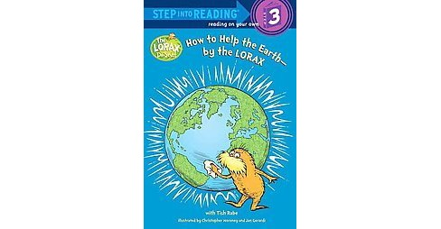 How to Help the Earth-By the Lorax ( Step into Reading Step 3) (Paperback) by Tish Rabe - image 1 of 1