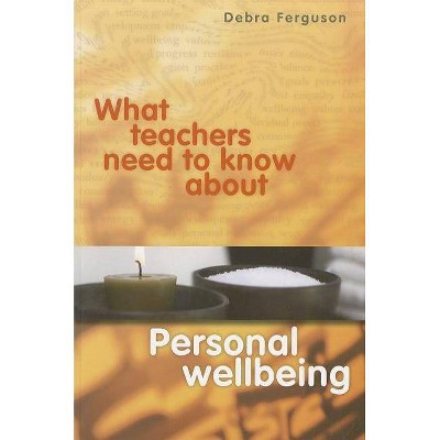 What Teachers Need to Know About Personal Wellbeing