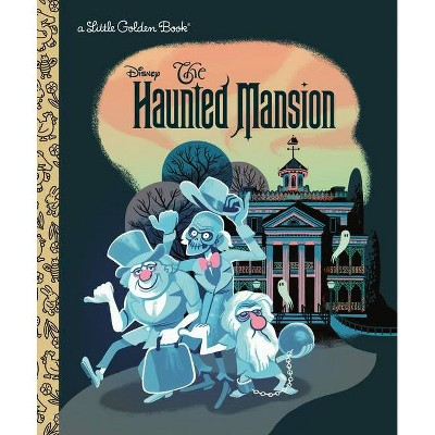 The Haunted Mansion (Disney Classic) - (Little Golden Book) by  Lauren Clauss (Hardcover)