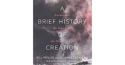 Brief History of Creation : Science and the Search for the Origin of Life (Unabridged) (CD/Spoken Word) - image 1 of 1