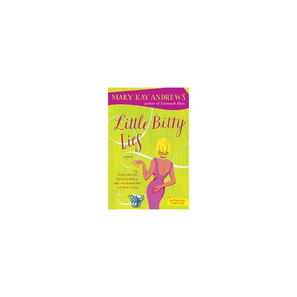 Little Bitty Lies (Reprint) (Paperback) by Mary Kay Andrews
