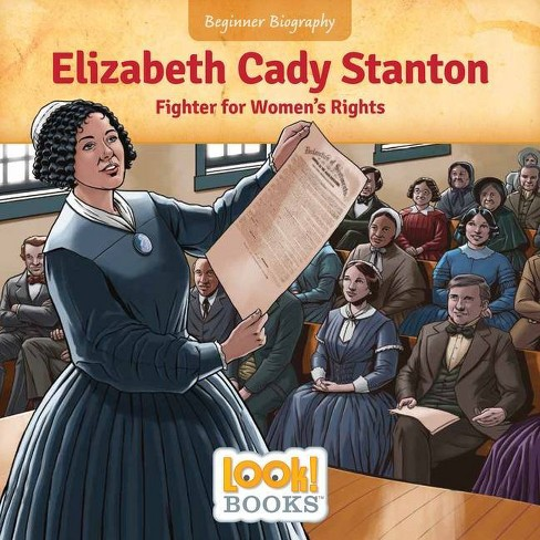 Elizabeth Cady Stanton - (Beginner Biography (Look! Books (Tm))) by  Jeri Cipriano (Paperback) - image 1 of 1