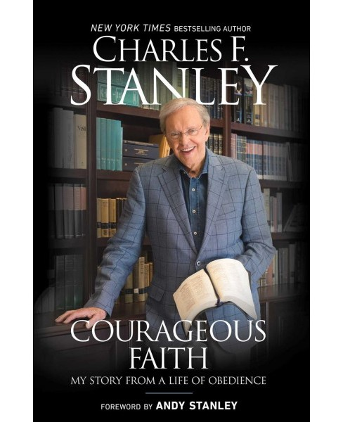 Courageous Faith : My Story from a Life of Obedience (Paperback) (Charles F. Stanley) - image 1 of 1