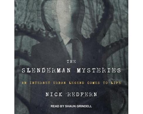 Slenderman Mysteries : An Internet Urban Legend Comes to Life - Unabridged by Nick Redfern (CD/Spoken - image 1 of 1
