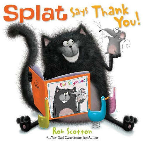 Splat Says Thank You! - (Splat the Cat) by  Rob Scotton (Hardcover) - image 1 of 1
