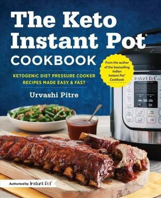 Keto Instant Pot Cookbook : Ketogenic Diet Pressure Cooker Recipes Made Easy & Fast - (Paperback)