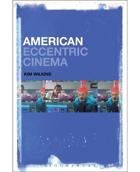 American Eccentric Cinema -  by Kim Wilkins (Hardcover) - image 1 of 1