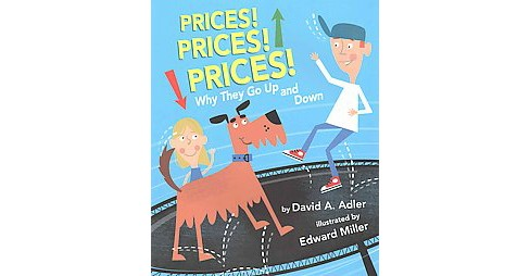 Prices! Prices! Prices! : Why They Go Up and Down (Paperback) (David A. Adler) - image 1 of 1