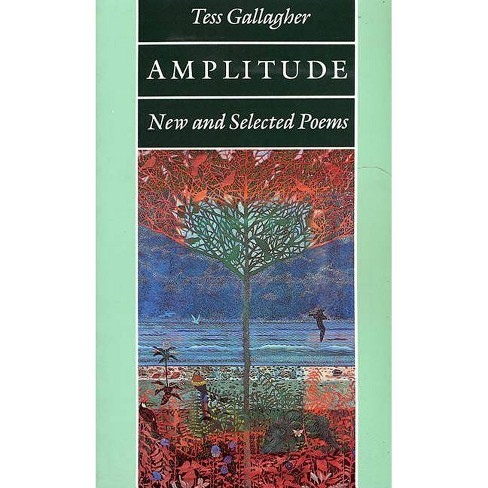 Amplitude - by  Tess Gallagher (Paperback) - image 1 of 1