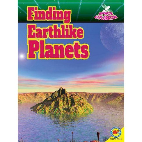 Finding Earthlike Planets - (Space Exploration) by  Liz Kruesi (Paperback) - image 1 of 1