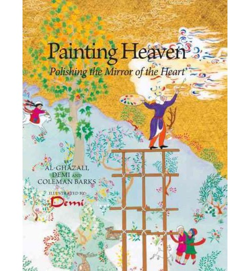 Painting Heaven : Polishing the Mirror of the Heart (Hardcover) (Demi) - image 1 of 1