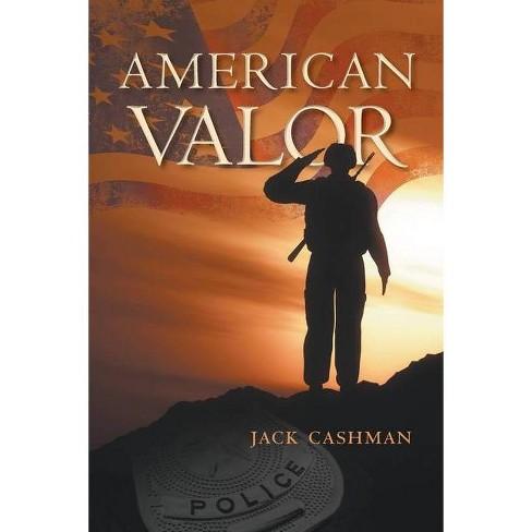 American Valor - by  Jack Cashman (Paperback) - image 1 of 1