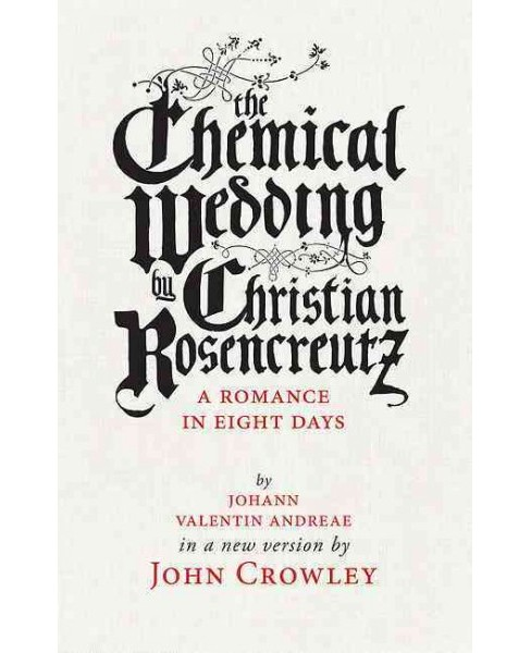Chemical Wedding of Christian Rosencreutz : A Romance in Eight Days (Paperback) (Johann Valentin - image 1 of 1