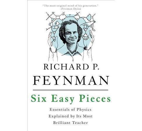 Six Easy Pieces : Essentials of Physics Explained by Its Most Brilliant Teacher -  Reprint (Paperback) - image 1 of 1