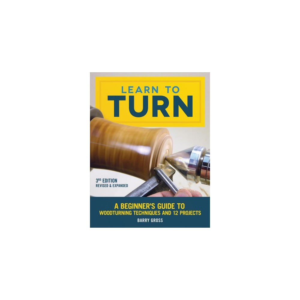 ISBN 9781565239289 product image for Learn to Turn : A Beginner's Guide to Woodturning Techniques and 12 Projects - ( | upcitemdb.com
