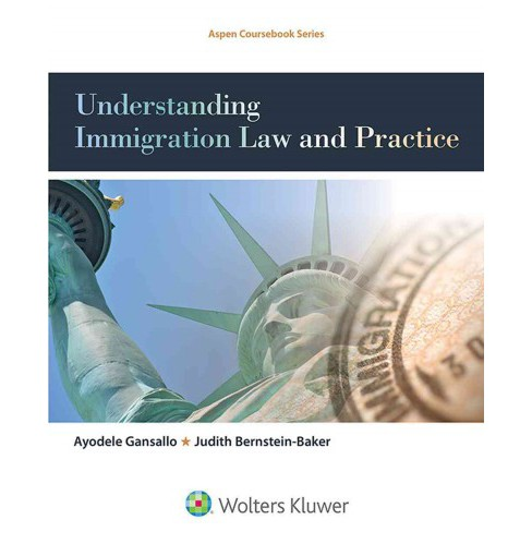 Understanding Immigration Law and Practice (Paperback) (Ayodele Gansallo) - image 1 of 1