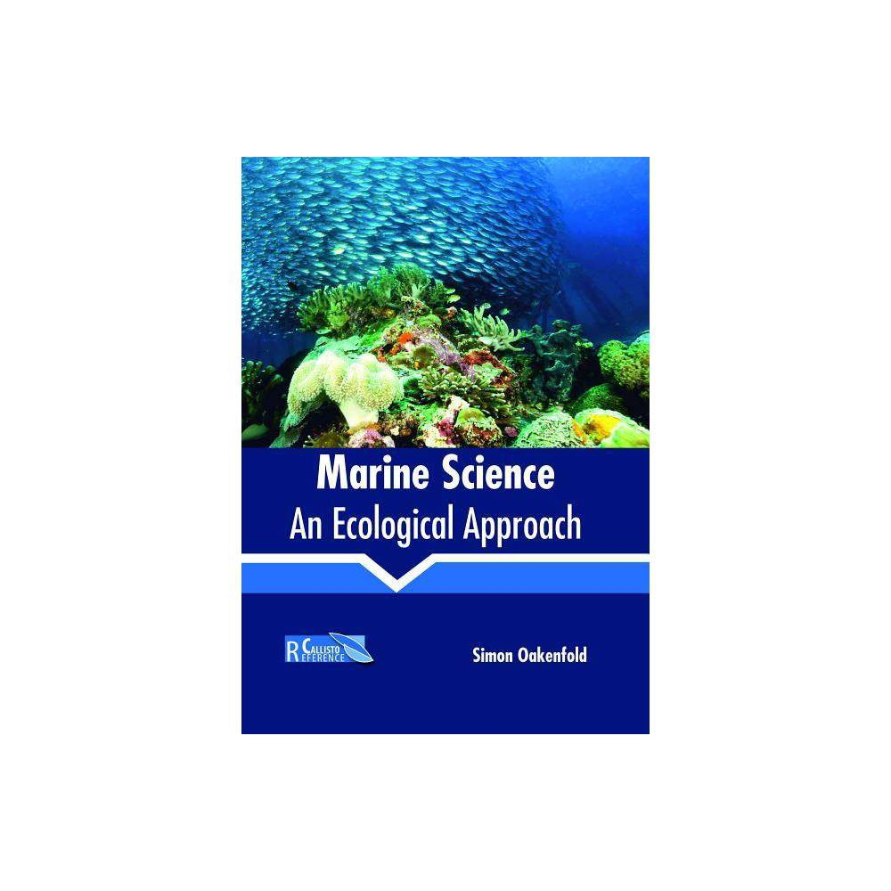 Marine Science: An Ecological Approach - (Hardcover)