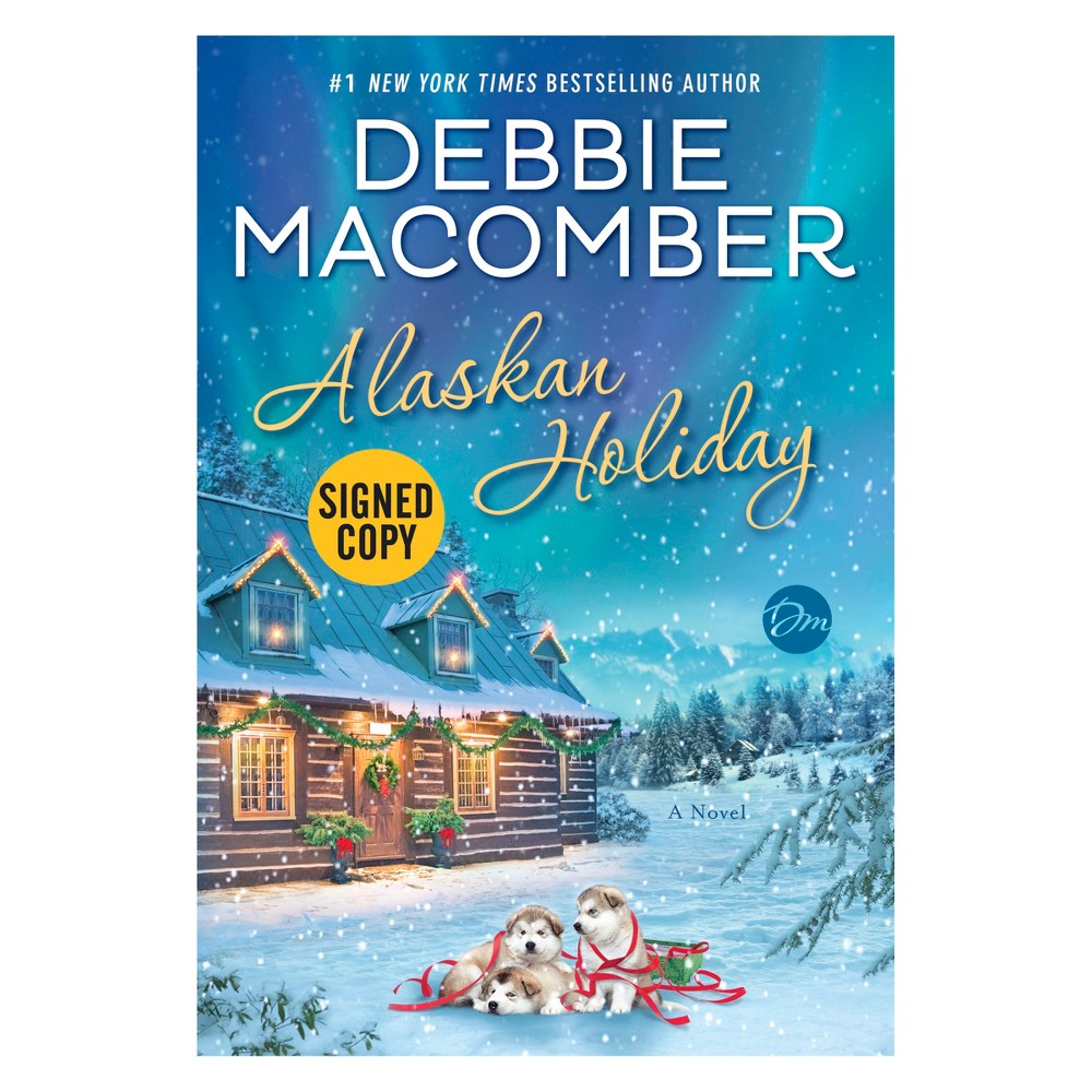 Alaskan Holiday Target Exclusive Signed Edition by Debbie Macomber (Hardcover)