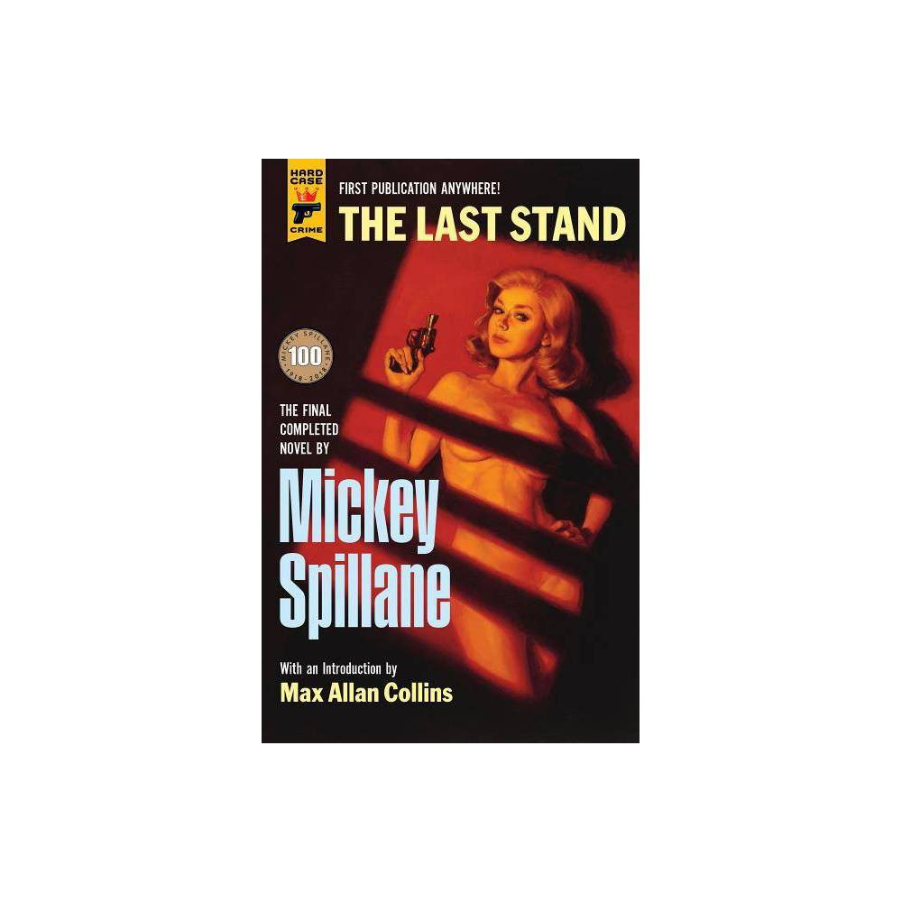 Image of The Last Stand - by Mickey Spillane (Hardcover)