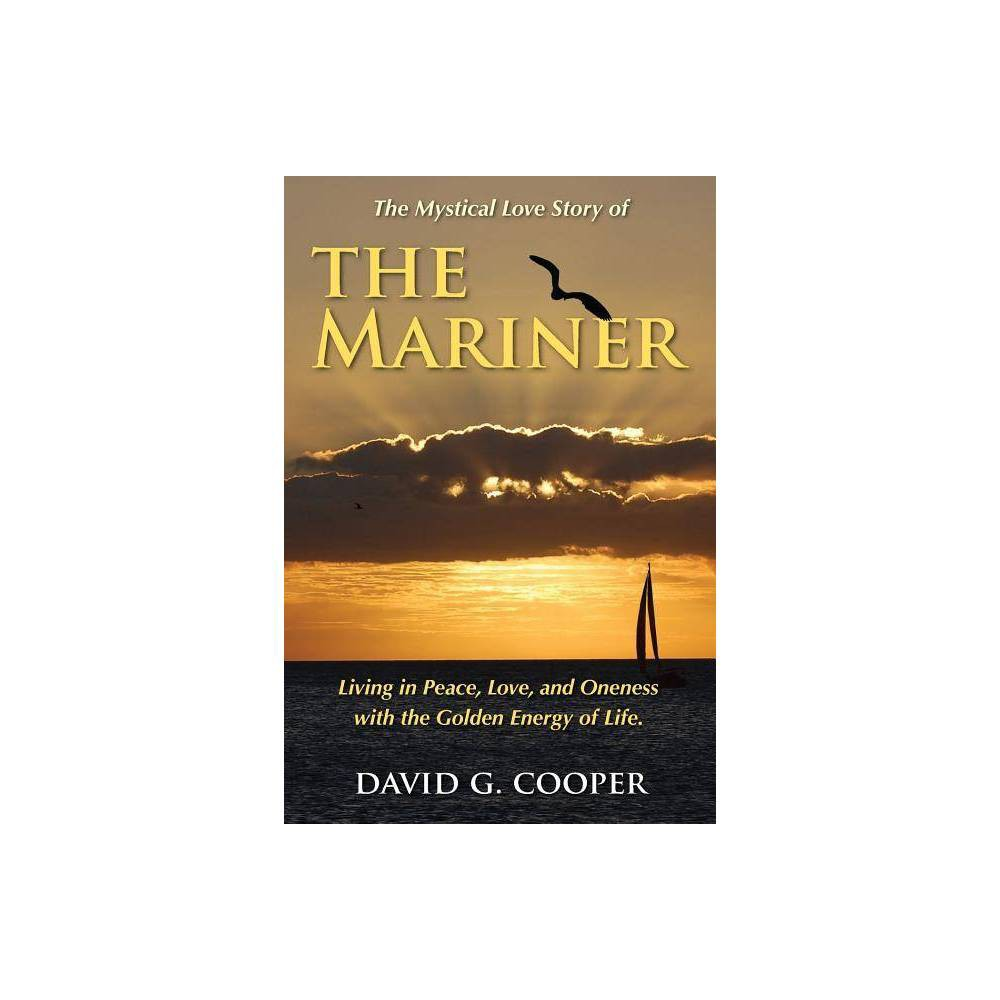 The Mystical Love Story Of The Mariner By David G Cooper Paperback