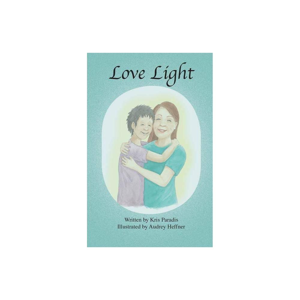 Love Light By Kris Paradis Paperback