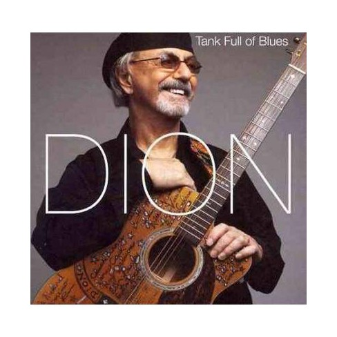 Dion (Dion Francis DiMucci) - Tank Full Of Blues (CD) - image 1 of 1
