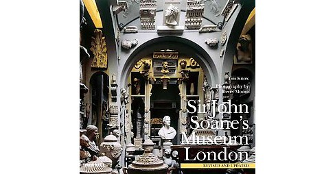 The Sir John Soane's Museum, London (Revised / Updated) (Hardcover) - image 1 of 1