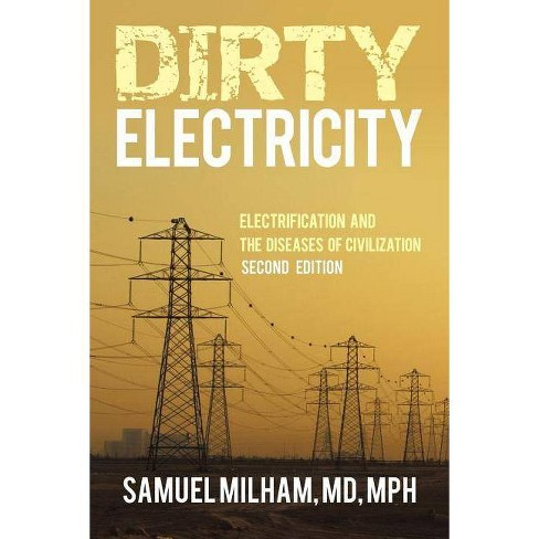 Dirty Electricity - by  Samuel Milham MD Mph (Paperback) - image 1 of 1
