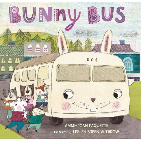 Bunny Bus - by  Ammi-Joan Paquette (Hardcover) - image 1 of 1